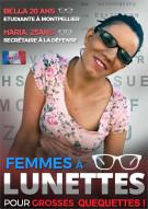 Femmes a Lunette Pour Grosses Quequettes! Porn Video