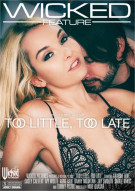 Too Little, Too Late Porn Movie