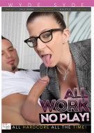 All Work No Play! Porn Movie