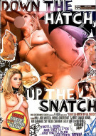 Down The Hatch, Up The Snatch Porn Movie