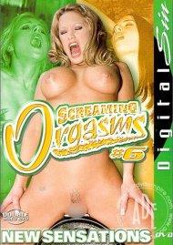 Screaming Orgasms 6 Porn Movie