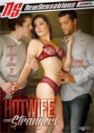 My Hotwife And Strangers Porn Movie
