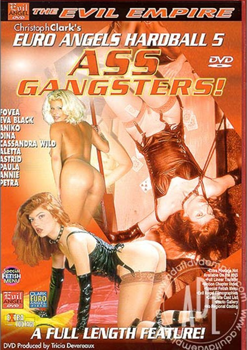 Euro Angels Hardball 5: Ass Gangsters