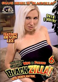 My Hot Wife Is Fucking Blackzilla! 6 Porn Movie