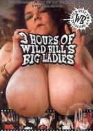 3 Hours of Wild Bill's Big Ladies Porn Video