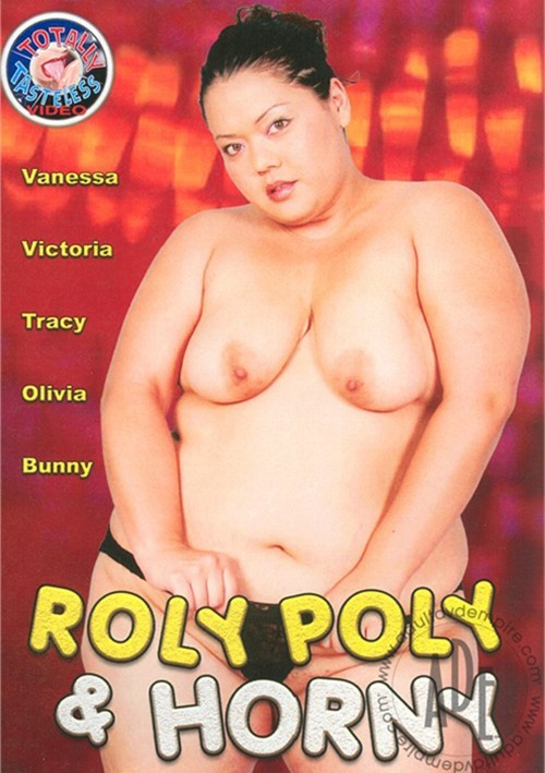 Roly Poly & Horny