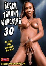 Black Tranny Whackers 30 Porn Movie