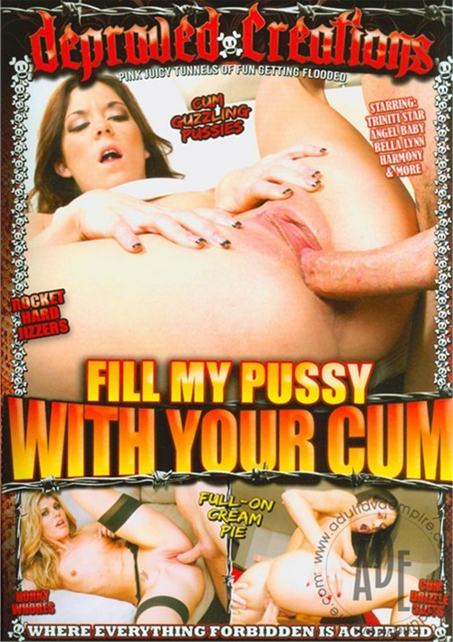 Fill My Pussy With Your Cum