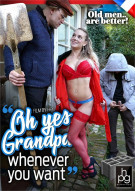 Oh Yes Grandpa, Whenever You Want! Porn Video
