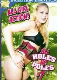 All Holes No Poles 7 Porn Movie