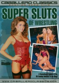 Super Sluts of Wrestling Porn Movie