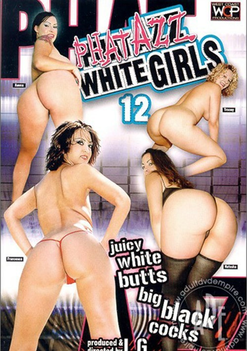 Phat Azz White Girlz