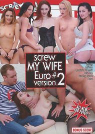 Screw My Wife Euro Version #2 Porn Video