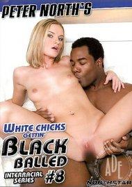 White Chicks Gettin Black Balled #8 Porn Movie