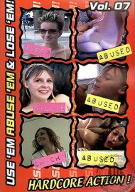Use Em Abuse Em & Lose Em! Vol. 7 Porn Movie