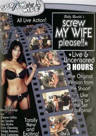 Screw My Wife, Please: Live & Uncensored Porn Movie