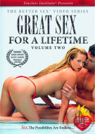 Great Sex For A Lifetime Vol. 2 Porn Movie
