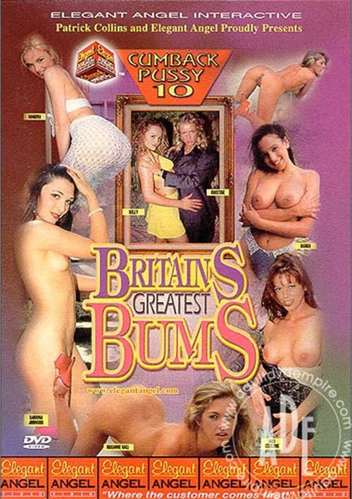 Cumback Pussy 10: Britains Greatest Bums