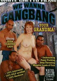 We Wanna Gangbang Your Grandma! Porn Movie