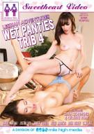 Lesbian Adventures: Wet Panties Trib 4 Porn Movie