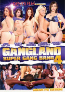 Gangland Super Gang Bang 4: Creampie Edition Porn Movie