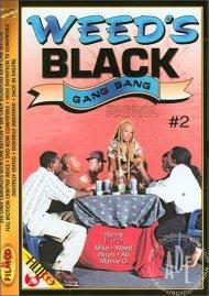 Weeds Black Gang Bang Patrol #2 Porn Movie