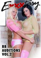BB Auditions Vol. 2 Porn Video