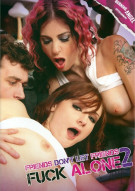 Friends Dont Let Friends Fuck Alone 2 Porn Movie