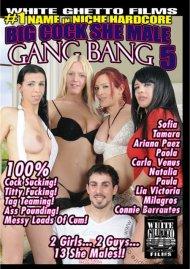 Big Cock She Male Gang Bang 5 Porn Movie