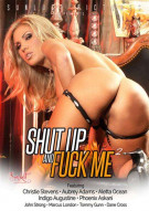 Shut Up And Fuck Me 2 Porn Movie