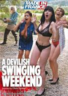 Devilish Swinging Weekend, A Porn Video