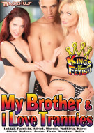 My Brother & I Love Trannies Porn Movie
