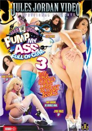 Pump My Ass Full of Cum 3 Porn Movie