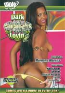Dark Chocolate Lovin 2 Porn Movie