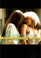 Moonlighting Wives Porn Video