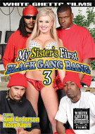 My Sisters First Black Gang Bang 3 Porn Movie