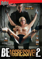 Be Aggressive! 2 Porn Movie