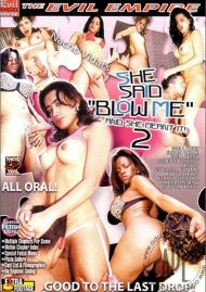 "She Said ""Blow Me"" 2 Porn Movie"