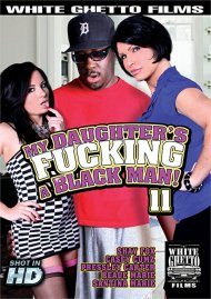 My Daughters Fucking A Black Man! #11 Porn Movie