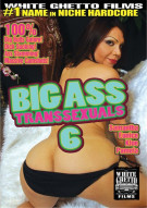 Big Ass Transsexuals 6 Porn Movie