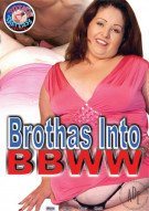 Brothas Into BBWW Porn Movie