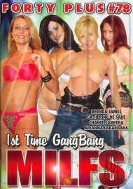 Forty Plus Vol. 78    1st time GangBang Movie