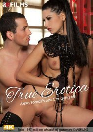 True Erotica: Alexa Tomas's Lust Conquers All Porn Video