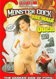 Monster Cock She-Male Named Ouch, A Porn Movie
