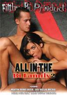 All In The Bi Family 2 Porn Movie