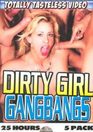 Dirty Girl Gangbangs 5-Pack Porn Movie