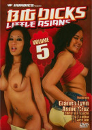 Big Dicks Little Asians Vol. 5 Porn Movie