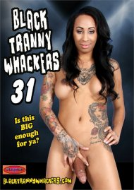 Black Tranny Whackers 31 Porn Movie