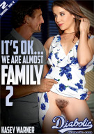 It's Ok . . . We Are Almost Family 2 Porn Video