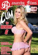 Cum To Mommy 6 Porn Movie
